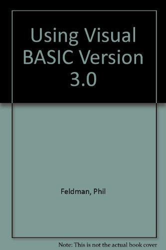 Using Visual BASIC Version 3.0 By Phil Feldman