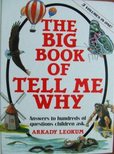 Big Book of Tell Me Why By ArkadyLeokum HowardBender
