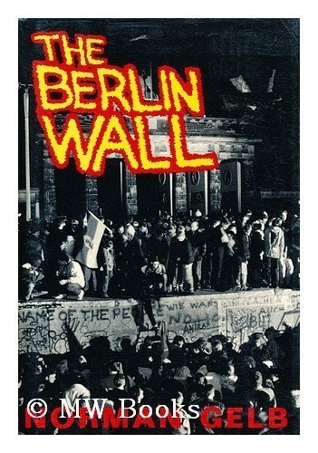 Berlin Wall Kennedy Khrushchev and a Showd By Norman Gelb