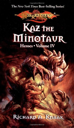 Dragonlance Saga Heroes II: Kaz, the Minotaur v. 1 (Dragonlance: Heroes) by Richard A. Knaak