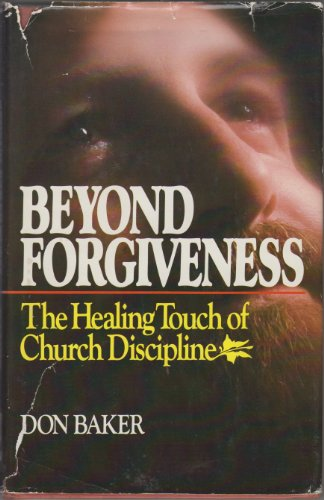 Beyond Forgiveness By Don Baker