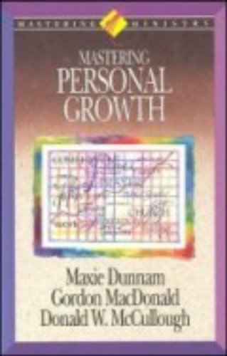 Mastering Personal Growth By Dr Maxie D Dunnam