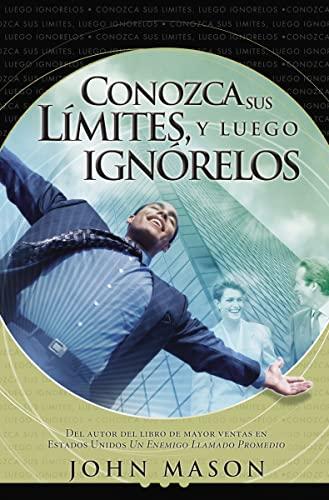 Conozca Sus Limites, Y Luego Ignorelos By John Mason