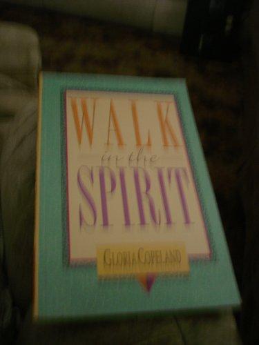 Walk in the Spirit By Gloria Copeland