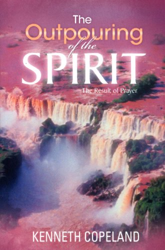 Outpouring of the Holy Spirit By Kenneth Copeland