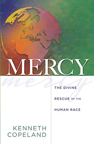 Mercy: The Divine Rescue of the Human Race By Kenneth Copeland