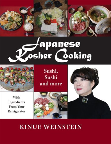 Japanese Kosher Cooking: Sushi, Sushi and More With Ingredients in Your Referator By Kinue Weinstein