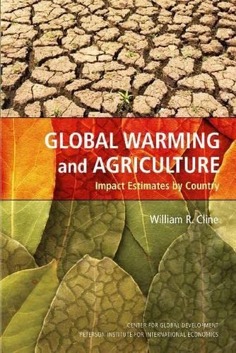 Global Warming and Agriculture: Impact Estimates by Country by William R. Cline
