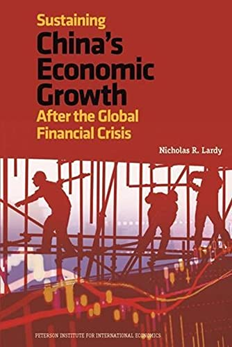 Sustaining China`s Economic Growth - After the Global Financial Crisis By Nicholas Lardy