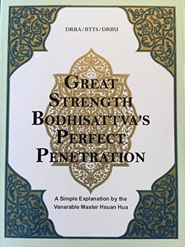 The Shurangama Sutra, Great Strength Bodhisattva's Perfect Penetration Through Mindfulness of the Buddha By Hsuan Hua
