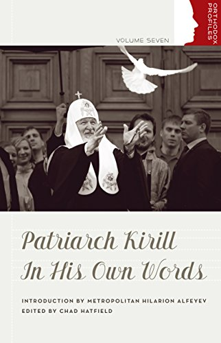 Patriarch Kirill in His Own Words By Kirill