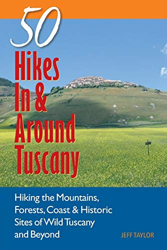 Explorer's Guide 50 Hikes In & Around Tuscany By Jeff Taylor