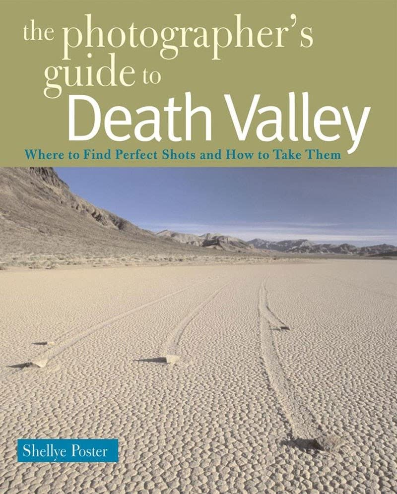 The Photographer's Guide to Death Valley By Shellye Poster