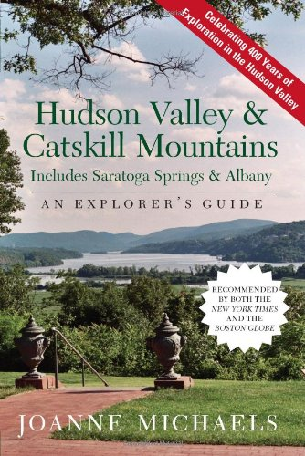 Explorer's Guide Hudson Valley & Catskill Mountains By Joanne Michaels