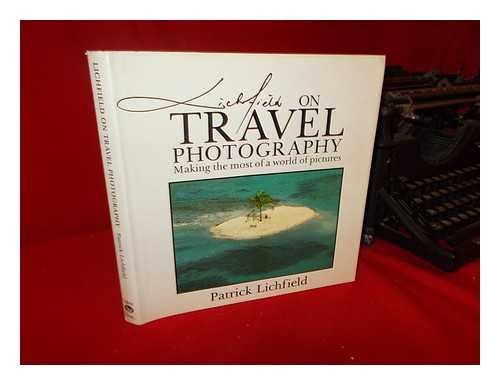 Lichfield on Travel Photography By Patrick Lichfield