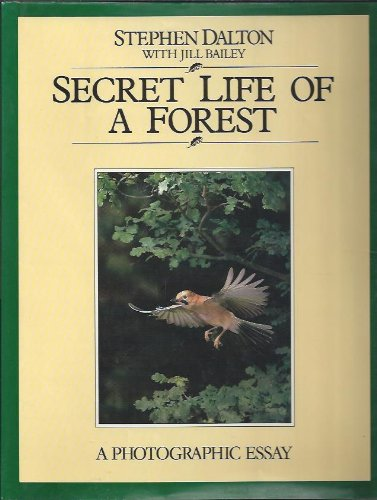 The Secret Life of a Forest By Stephen Dalton