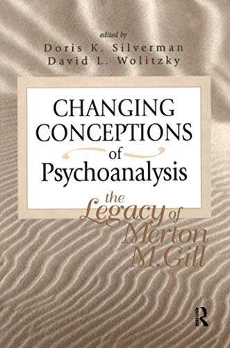 Changing Conceptions of Psychoanalysis By Edited by Doris K. Silverman