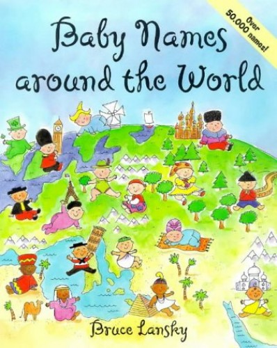 Baby Names Around the World By Bruce Lansky