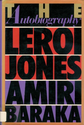 The Autobiography of Leroi Jones/Amiri Baraka By Imamu Amiri Baraka