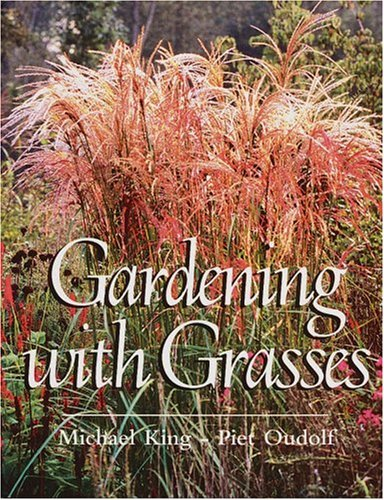 Gardening with Grasses By Michael King