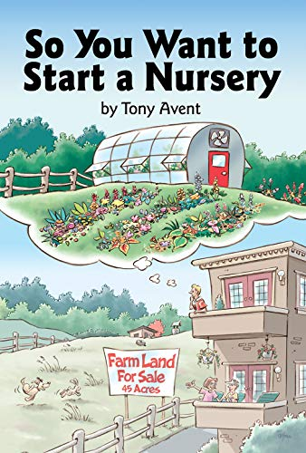 So You Want to Start a Nursery By Tony Avent