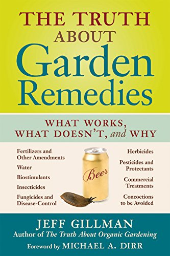 Truth about Garden Remedies By Jeff Gillman