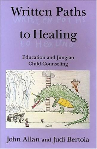 Written Paths to Healing By John Allan