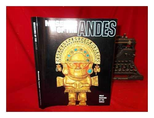 Museums of the Andes By Henry A. LaFarge