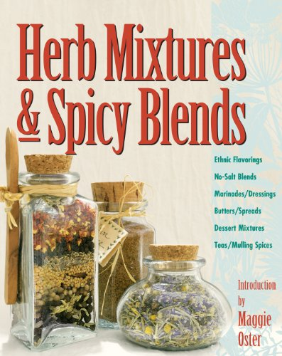 Herb Mixtures & Spicy Blends By Maggie Oster