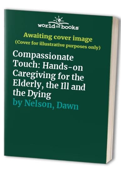 Compassionate Touch By Dawn Nelson