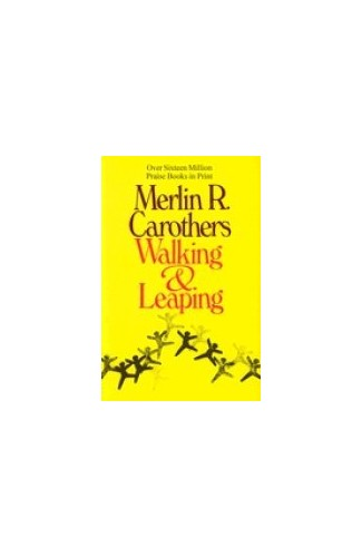 Walking and Leaping By Merlin R. Carothers