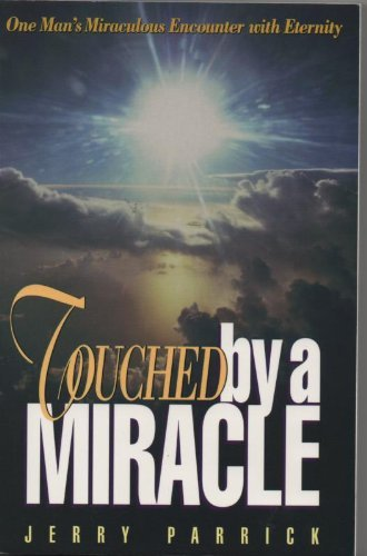 Touched by a Miracle By Jerry Parrick