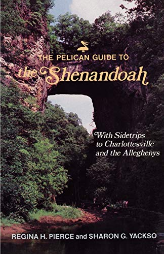 Pelican Guide to the Shenandoah, The By Regina Pierce