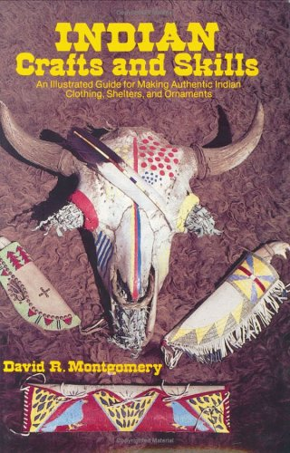 Indian Crafts and Skills By David R Montgomery