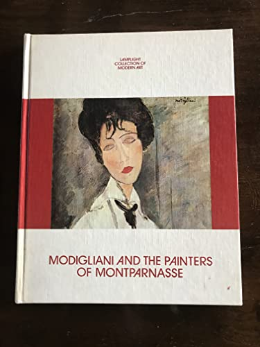 Modigliani and the painters of Montparnasse (Lamplight collection of modern art) By HELEN I HUBBARD