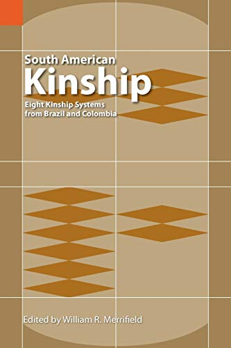 South American Kinship By William R Merrifield