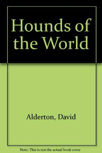 Hounds of the World By David Alderton