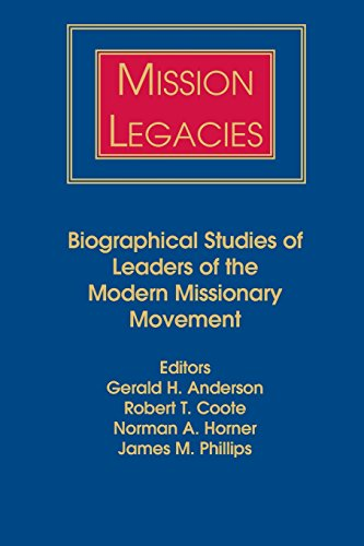 Mission Legacies By Gerald H. Anderson