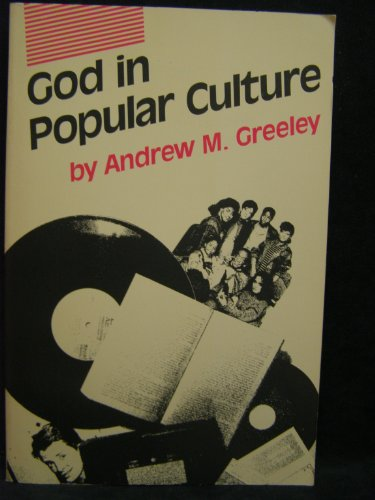 God in Popular Culture By Andrew M. Greeley