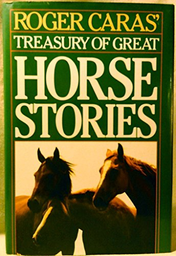 Roger Caras' Treasury of Great Horse Stories By Roger A Caras