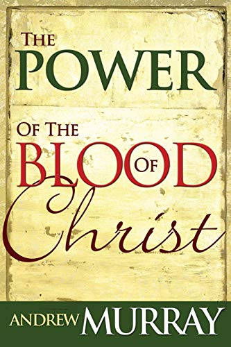 Power of the Blood of Christ By Andrew Murray