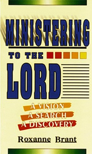 Ministering to the Lord By Roxanne Brant