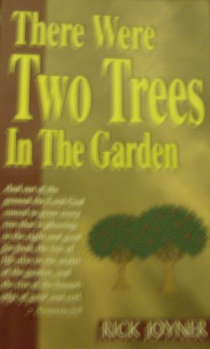 There Were Two Trees in the Garden By Rick Joyner