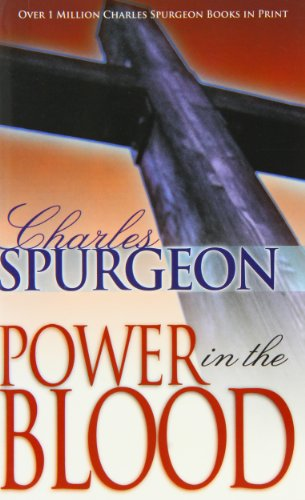 Power in the Blood By C. H. Spurgeon