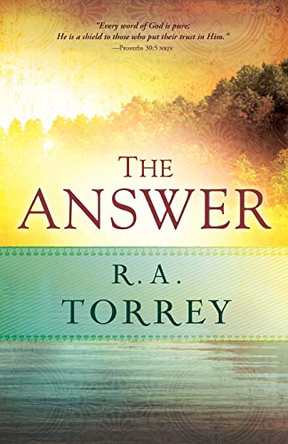 The Answer by R A Torrey
