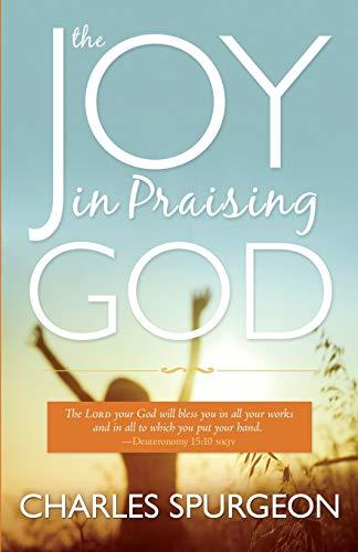 The Joy in Praising God By C. H. Spurgeon