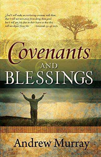 Covenants & Blessings By Andrew Murray
