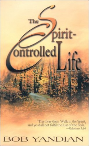 The Spirit-Controlled Life By Bob Yandian