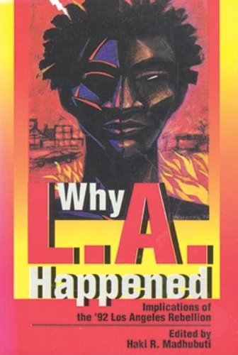 Why L.A. Happened By Haki R. Madhubuti