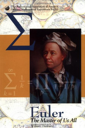 Euler: The Master of Us All By William Dunham